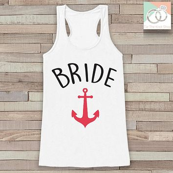 Bride Tank - Bride Tank Top - Nautical Wedding Shirt - Anchor Bride To Be White Tank Top - Bachelorette Party Top - Bridal Party Outfits