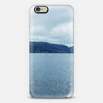 TAKE ME ANYWHERE iPhone 6 case by austeja platukyte | Casetify