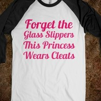 Supermarket: Forget The Glass Slippers This Princess Wears Cleats Shirt from Glamfoxx Shirts