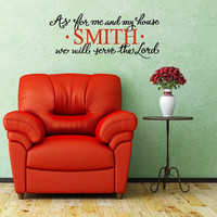 As for Me and My House, We Will Serve the Lord, with custom family name. Christian Custom Vinyl Wall Decal.