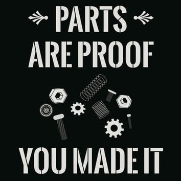 Leftover Parts Are Proof You Made It Even Better Sign - Mechanic Garage And Toolbox Signs