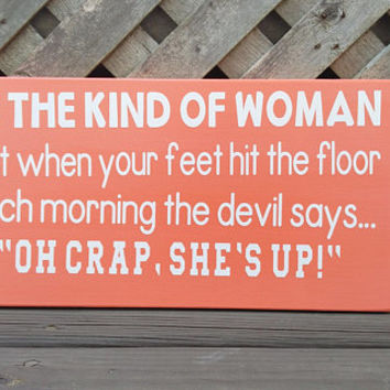 Be The Kind Of Woman - Devil Says Oh Crap She's Up Wood and Vinyl Sign - Coral and White