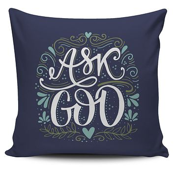 Ask God Pillow Cover