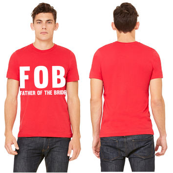 FOB Father of the Bride T-shirt