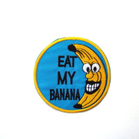 Eat MY Banana Iron on Patch