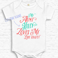 CUSTOM My Aunt Loves Me Like Crazy Baby Bodysuit Jumper Personalized Baby Show Gift New Baby Gift for Aunt Unique Baby Shower Gift • TF-136