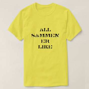 everybody is alike in Norwegian yellow T-Shirt