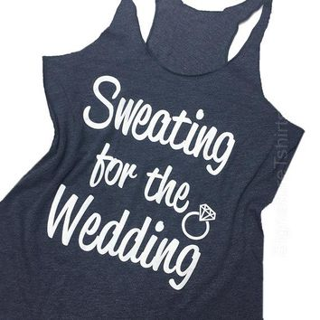 Sweating For The Wedding Tank Top Women's Gym Workout Fitness Funny Bride To Be Engagement Gift Bridesmaid Getting Married blue pink purple