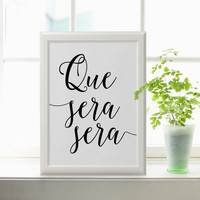 Printable Poster Que Sera Sera Instant Download Wall Decor Scandinavian Print Motivational Art Typography Print Printable Wall Quote