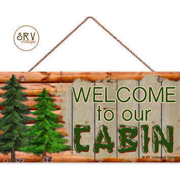 "Welcome To Our Cabin Sign, Log Cabin Decor, Rustic Wood Style, Weatherproof, 5""x10"" Wall Plaque, Gift, Country Decor, Made To Order"