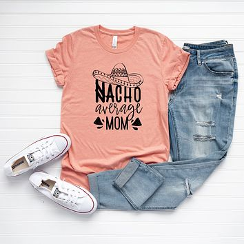 Nacho Average Mom Short Sleeve Graphic Tee