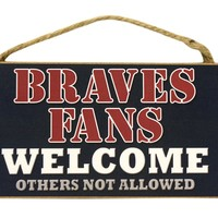 """Wincraft Atlanta Braves Fans Wood Sign  5""""x10"""" Welcome"""