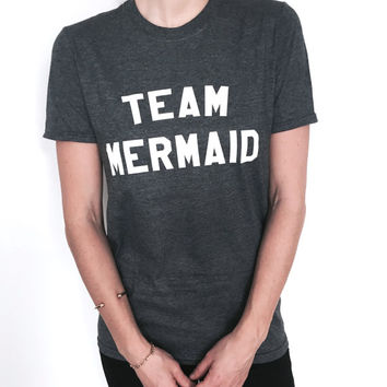 team mermaid Tshirt dark heather Fashion funny slogan womens girls sassy cute lazy relax