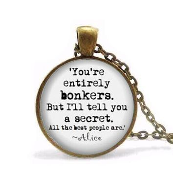 Steampunk Fashion Quote Necklaces Pendant 'You're entirely bonkers' Alice in Wonderland Gift Women Men Chain antique vintage new
