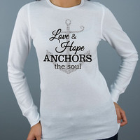 Love and Hope Anchors the Soul Long Sleeved Sparkling Glitter Crew Neck Women's or Girls T-Shirt