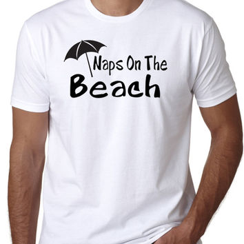 Naps On The Beach T-Shirt - Beach lovers shirt  or gift Ideas for those who enjoy the beach life.