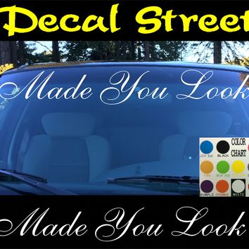 Made you look Window Windshield Visor Die Cut Vinyl Decal Sticker
