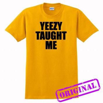 Yeezy Taught Me for shirt gold, tshirt gold unisex adult