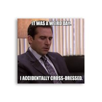 It was a weird day, I accidentally cross-dressed Michael Scott Magnet - Michael Scott Magnet - The Office TV Show Magnet - Dwight Schrute