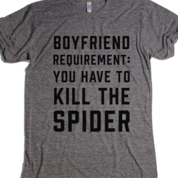 Boyfriend Requirement: You Have To Kill The Spider-T-Shirt