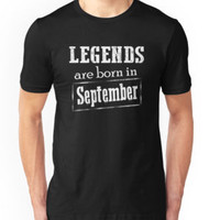 Legends Are Born In September T-shirt by johnnydany
