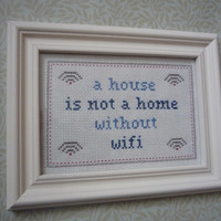 A House is Not a Home without Wifi cross stitch sampler PDF pattern