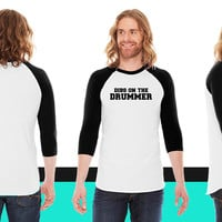 Dibs on the drummer American Apparel Unisex 3/4 Sleeve T-Shirt