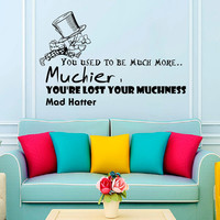 Wall Decals Alice in Wonderland Quote Decal Mad Hatter Muchness  Sayings Sticker Vinyl Decals Wall Decor Murals Z315