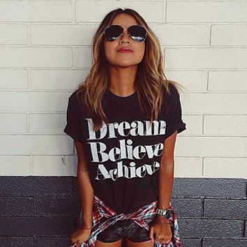 Fashion Dream Believe Achieve Print Loose Short Sleeve T Shirt