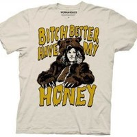 WORKAHOLICS -- BITCH BETTER HAVE MY HONEY -- MENS TEE