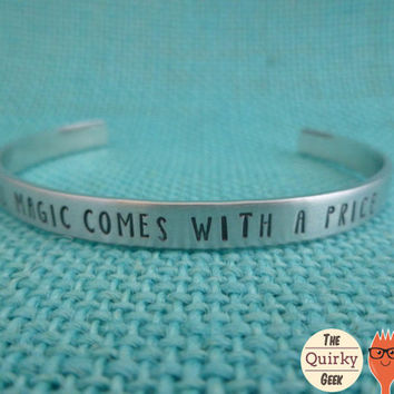 Personalized Hand Stamped Jewelry - Once Inspired - All Magic Comes with a Price - Hand Stamped Cuff