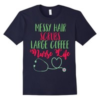 Funny Nurse Shirt Messy Hair Coffee Scrubs Life LPN RN Gift