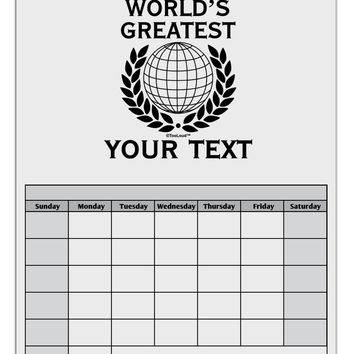 Personalized Worlds Greatest Blank Calendar Dry Erase Board by TooLoud