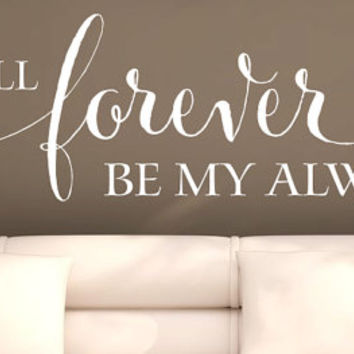 "Wall Vinyl Quote - ""You will forever be my always"""
