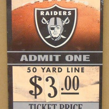 "OAKLAND RAIDERS GAME TICKET ADMIT ONE JUST WIN BABY WOOD SIGN 6""X12'' WINCRAFT"