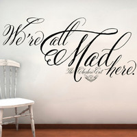 Alice in Wonderland Cheshire Cat We're All Mad Here Wall Decal Lettering Sticker