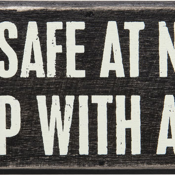 Feel Safe At Night, Sleep With A Cop - Box Sign 6-in