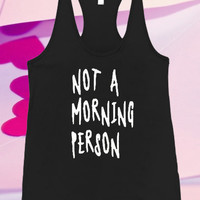I dont do MORNINGS Screenprint For Tank top women and men unisex adult