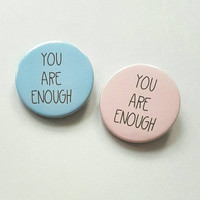You Are Enough button badges, gift for sister, gift for friend, mental health badge, stocking filler, share pack of 2, UK shop