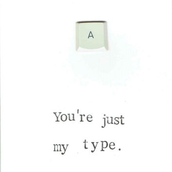 Just My Type Keyboard Key Card Recycled Computer Nerdy Valentine Funny I Love You Anniversary For Him Men Boyfriend Writer Geeky Geekery