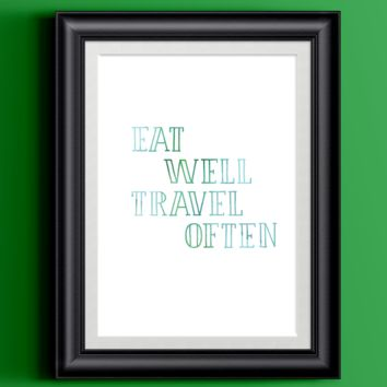 Watercolor Eat Well Travel Often Home Print | 8.5 x 11 | Wall Decor