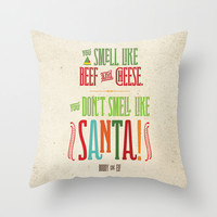 Buddy the Elf! You don't smell like Santa! Throw Pillow by Noonday Design
