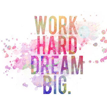 Work Hard, Dream Big Modern Watercolor Print Wall Decor-Tumblr-Quote-Watercolor Digital Art-Wall Art-Wall Hanging Poster Poster