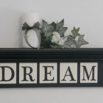 "Personalized Dream Sign 24"" Shelf with 5 Wooden Letter Tiles Painted Black and White Customized for DREAM"
