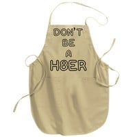 Don't Be A Hater Adult Apron
