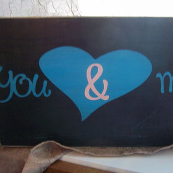 You and Me-Black Sign-Love Sign-Sign With Words-Distressed Sign-Black and Turquoise Sign-Gift-Wall Art-Hand painted Sign-Shabby Sign