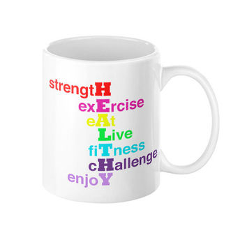 Coffee Mug with quote, Healthy Fitness Lifestyle.