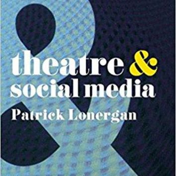 Theatre and Social Media Theatre and
