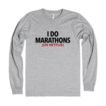 I Do Marathons On Netflix Long Sleeve T-Shirt (Ida220215)