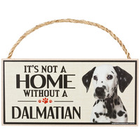 It's Not a Home Without a Dalmatian Wood Sign
